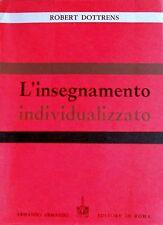 ROBERT DOTTRENS L'INSEGNAMENTO INDIVIDUALIZZATO ARMANDO 1969
