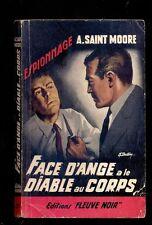 A. SAINT MOORE Face d'Ange a le Diable au corps, Fleuve Noir Espionnage 288 1961