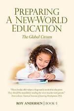 Preparing a New-World Education: The Global Citizen (Preparing the 21st Century
