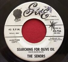 THE SENORS ~ SEARCHING FOR OLIVE OIL / MAY I HAVE ~ RARE DOOWOP PROMO 45 SUE 756