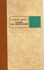 LE ROI DES MONTAGNES, par Edmond ABOUT, Editions de L'ERABLE