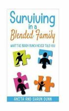 Surviving in a Blended Family : What the Brady Bunch Never Told You by Anita...