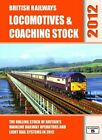 British Railways Locomotives & Coaching Stock 2012: The Rollin... by Hall, Peter