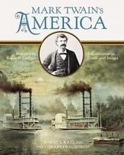 Mark Twain's America: A Celebration In Words & Images By Library Of Congress HB