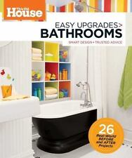 Easy Upgrades : Bathrooms Smart Makeovers, Trusted Advice by Old House Magazine