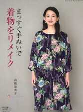 Remake Your Kimono into Something Else - Japanese Craft Book