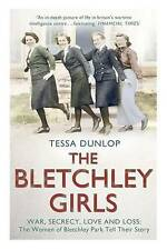 The Bletchley Girls Tessa Dunlop, Paperback