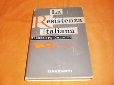 la resistenza italiana ,giampiero carocci, garzanti 1963 cartonato sovracoperta