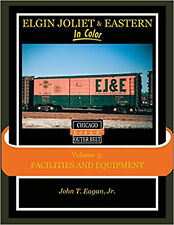 Elgin Joliet & Eastern In Color Vol 3: Facilities and Equipment / train