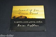 Something You Could Touch CD A Spoken Word Poetry Album by Brian Heffron