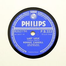 "RONNIE CARROLL ""Last Love / My Believing Heart"" (E+) PHILIPS PB-553 [78 RPM]"