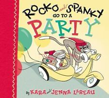 ROCKO AND SPANKY GO TO A PARTY* Hard Cover Book By KARA AND JENNA LAREAU