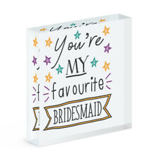 You're My Favourite Bridesmaid Stars Acrylic Photo Block Frame Funny Wedding