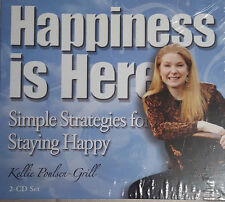 HAPPINESS IS HERE, SIMPLE STRATEGIES FOR STAYING HAPPY - KELLIE POULSEN-GRILL
