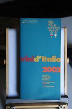 VINI D'ITALIA 2003 - LA GUIDA AL BERE PER ESPERTI E CURIOSI - GAMBERO ROSSO