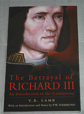 THE BETRAYAL OF RICHARD III; An Introduction to the Controvery V.B. Lamb1990 p/b