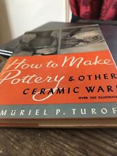 How to make pottery and other ceramic ware; [hardcover] Turoff, Muriel Pargh [Ja