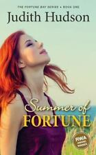 Summer of Fortune : Book One, the Fortune Bay Series by Judith Hudson (2016,...