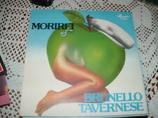 "BRUNELLO TAVERNESE "" MORIREI "" ITALY'77"