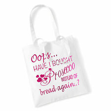 Oops Have I Brought Prosecco Instead Of Bread Cotton Shopping Tote Bag 38 x 42cm