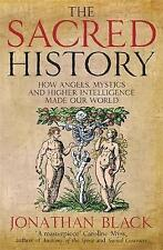 The Sacred History: How Angels, Mystics and Higher Intelligence Made-ExLibrary