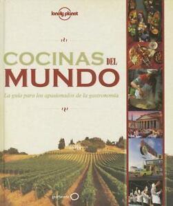 Lonely Planet Cocinas del Mundo [Spanish Edition]