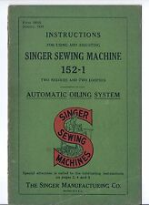 Singer Sewing Machine Instruction Manual for Using and Adjusting Model 152-1