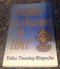 Buddhist Civilization In Tibet. Tulku Thondup Rinpoche.