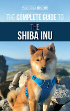 The Complete Guide to the Shiba Inu - Vanessa Richie - Paperback 2020