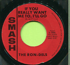 THE RON-DELS (If You Really Want Me To, I'll Go / Walk)   ROCK 45 RPM  RECORD