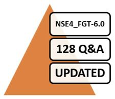 NSE4_FGT-6.0 (Fortinet NSE 4 - FortiOS 6.0), 128 Q&A, PDF FILE!