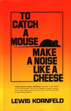 To catch a mouse-- make a noise like a cheese
