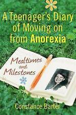 Mealtimes and Milestones: A Teenager's Diary of Moving on from Anorexia by...