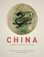 China: Visions Through the Ages by Niziolek, Lisa, Feinman, Gary, Bekken, Debora