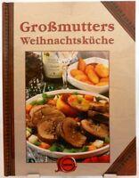 Großmutters Weihnachsküche + Kochbuch + Leckere Rezepte und Menüs zu Weihnachten