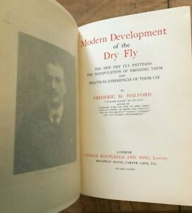Modern Development of the Dry Fly New Dry Fly Patterns FM Halford 1923 Second