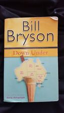 Down Under: Travels in a Sunburned Country by Bill Bryson (Paperback, 2015)