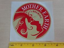 Beer STICKER ~ MOTHER EARTH BREW Co ~ Vista, CALIFORNIA ~ Love Your Mother