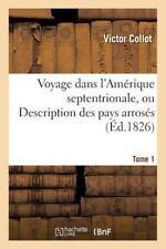 Voyage Dans l'Amerique Septentrionale, Description des Pays Arroses Par le...