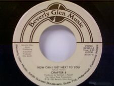 "CHAPTER 8 ""HOW CAN I GET NEXT TO YOU / TELL ME"" 45 MINT"