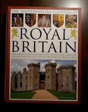 The Complete Illustrated Encyclopedia of Royal Britain: A Magnificent Study of B