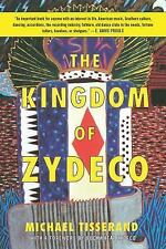 The Kingdom of Zydeco by Michael Tisserand (2016, Paperback)
