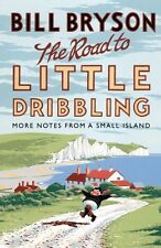 The Road to Little Dribbling: More Notes from a Small Island (Bryson),Bill Brys