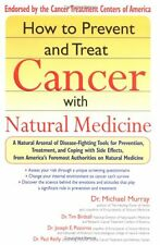 How to Prevent and Treat Cancer with Natural Medicine by Michael T. Murray, Tim