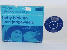 LEEN JONGEWAARD & HETTY BLOK M'n Opa/ lodewijk, Waar Zit Je 45 Decca AT 10 246