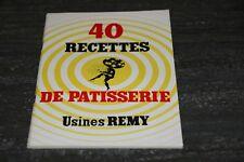 ANCIEN LIVRE 40 RECETTES DE PATISSERIE  +/-1960.