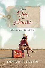 Desde Om Hasta Amen: Memorias de Un Viaje Espiritual (Paperback or Softback)