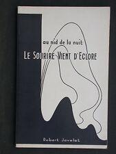 Au nid de la nuit - Le sourire vient d'éclore - R. Javelet dédicacé 1953 poemes