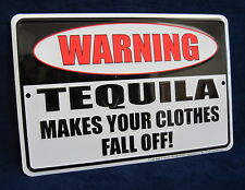 Warning Tequila Makes Clothes Fall Off *US MADE Embossed Sign Man Cave Bar Decor