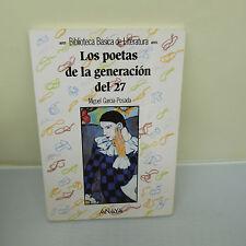 LOS POETAS DE LA GENERACION DEL 27 by MIGUEL GARCIA-POSADA, SOFTCOVER (B22)